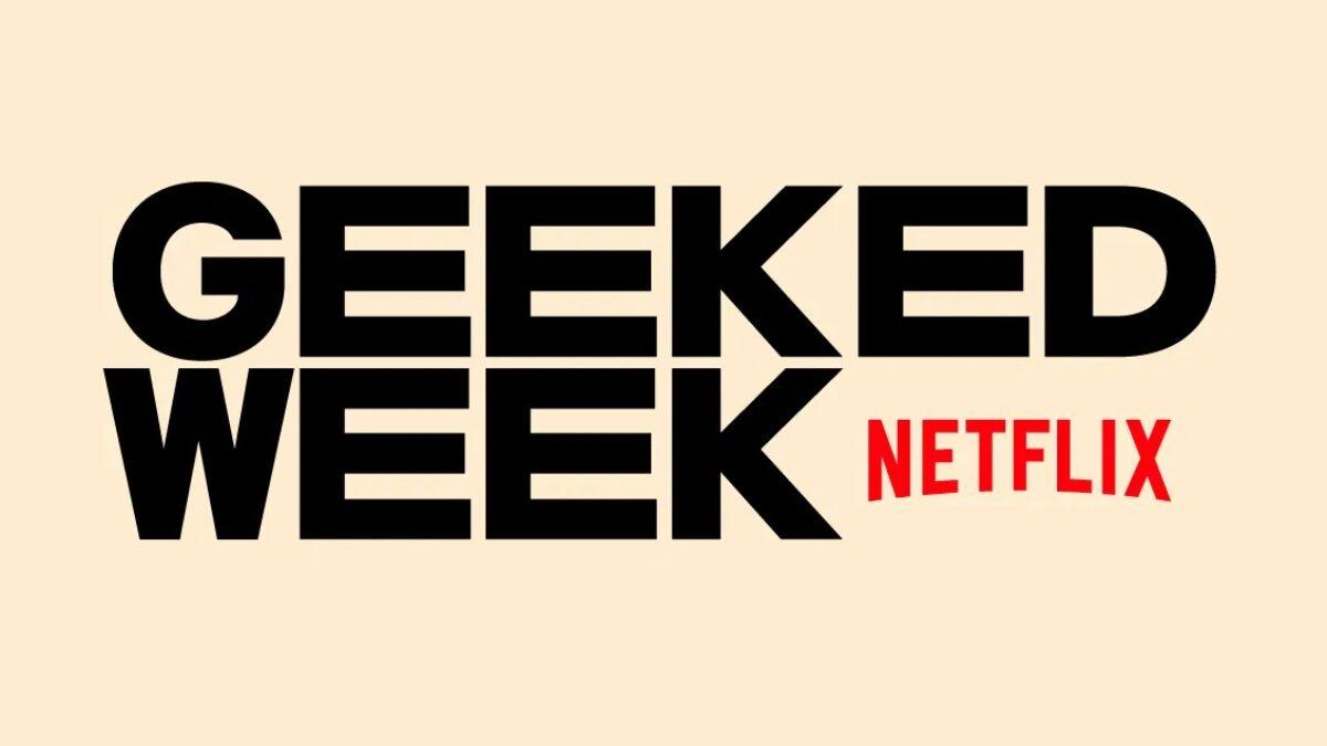 Netflix Geeked Week: Todos os anúncios do evento